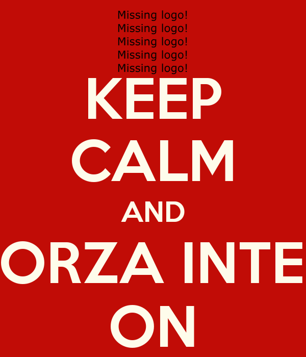 KEEP CALM AND FORZA INTER ON