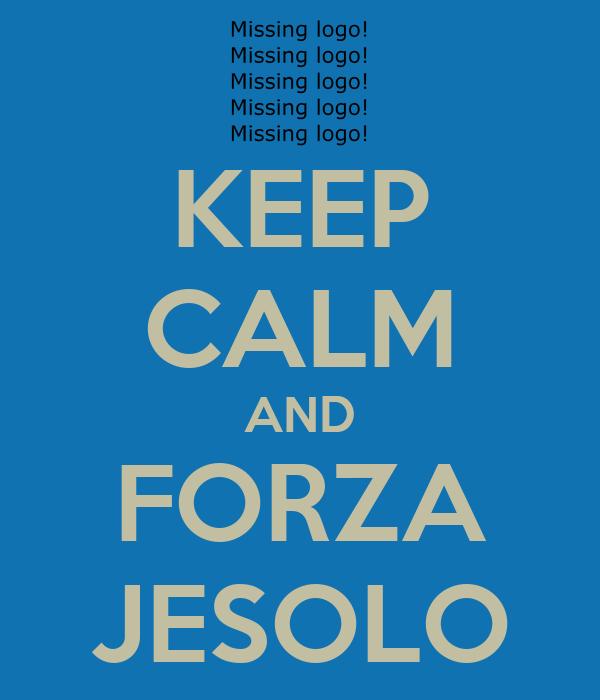 KEEP CALM AND FORZA JESOLO