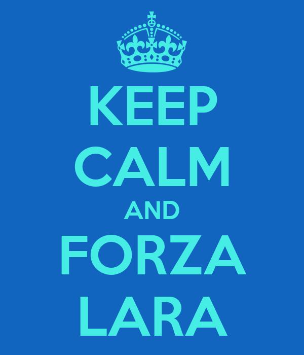 KEEP CALM AND FORZA LARA