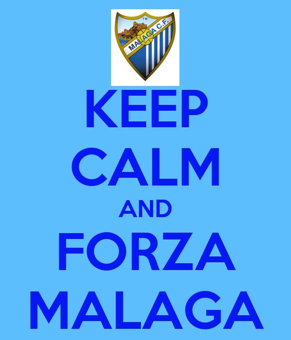 KEEP CALM AND FORZA MALAGA