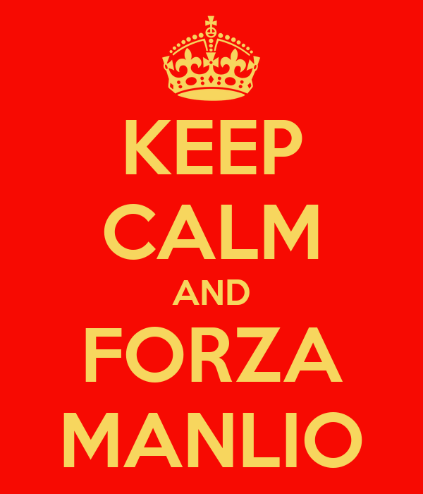 KEEP CALM AND FORZA MANLIO