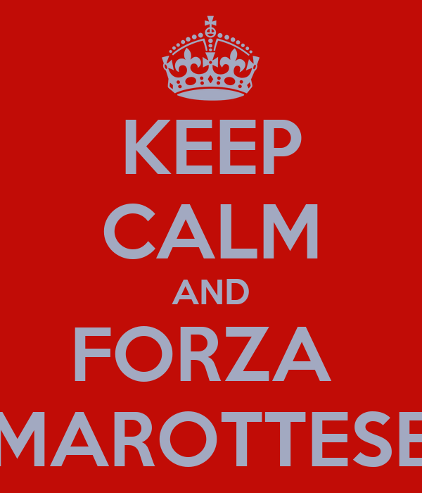 KEEP CALM AND FORZA  MAROTTESE
