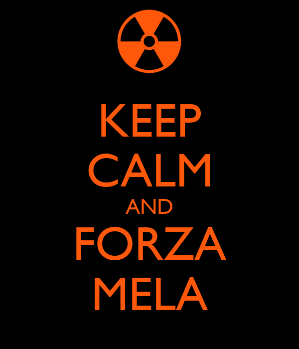 KEEP CALM AND FORZA MELA