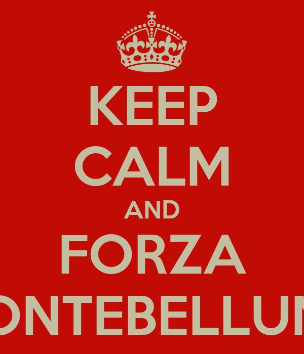 KEEP CALM AND FORZA MONTEBELLUNA