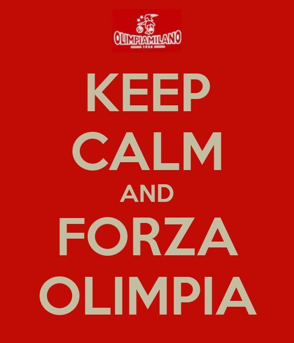 KEEP CALM AND FORZA OLIMPIA