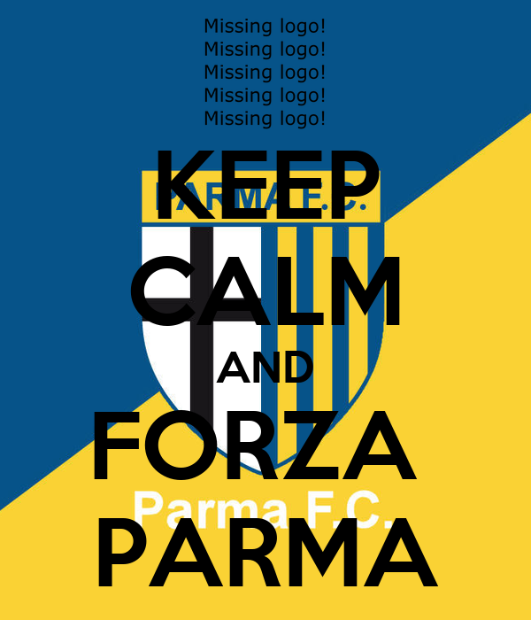 KEEP CALM AND FORZA  PARMA