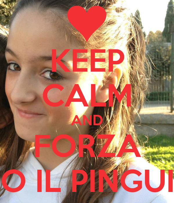 KEEP CALM AND FORZA PINO IL PINGUINO