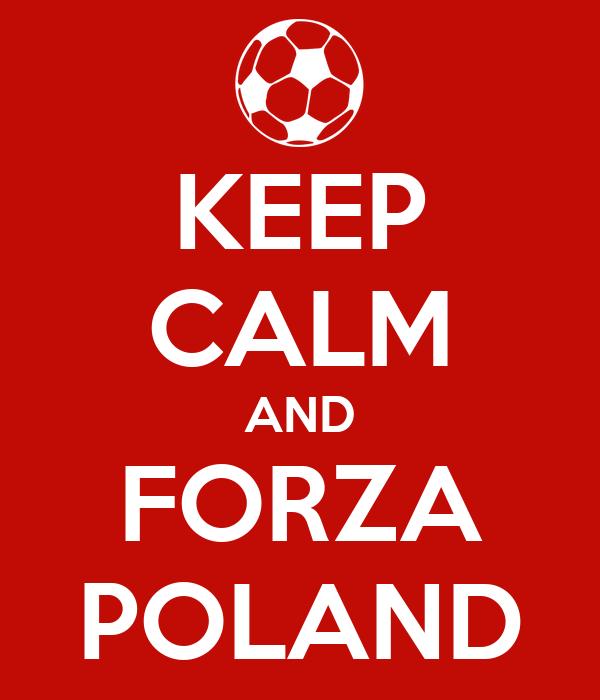 KEEP CALM AND FORZA POLAND