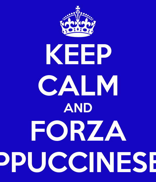 KEEP CALM AND FORZA POLISPORTIVA CAPPUCCINESE BASKET UNDER 17