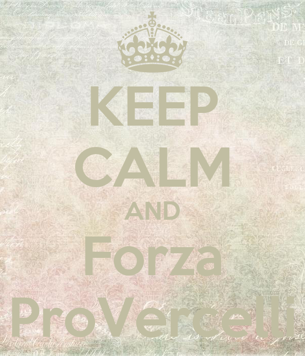 KEEP CALM AND Forza ProVercelli