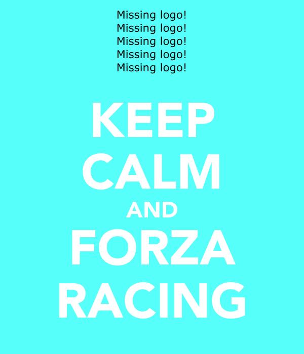 KEEP CALM AND FORZA RACING