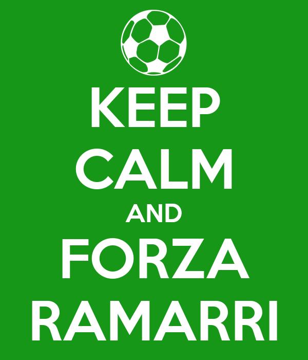 KEEP CALM AND FORZA RAMARRI