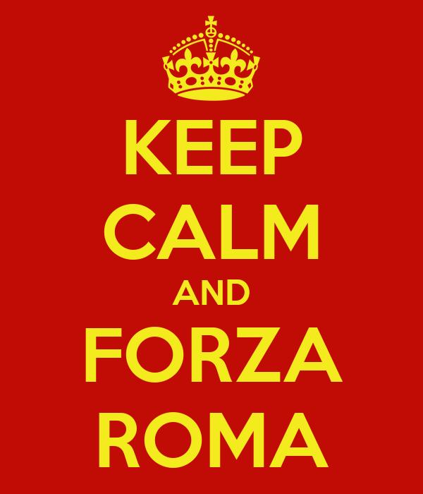 KEEP CALM AND FORZA ROMA