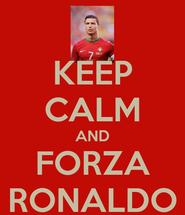 KEEP CALM AND FORZA RONALDO