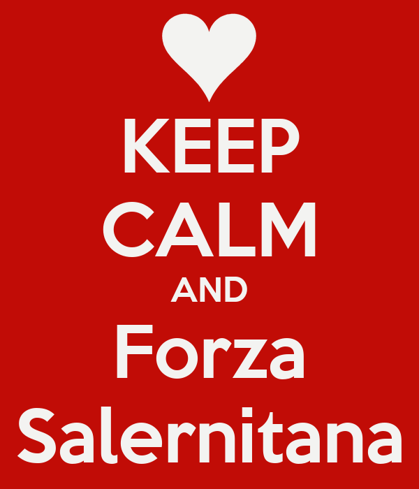 KEEP CALM AND Forza Salernitana