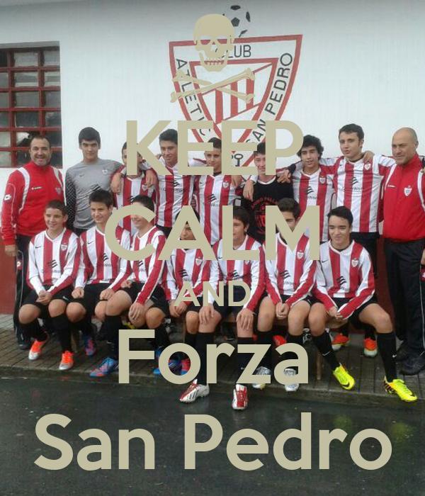 KEEP CALM AND Forza San Pedro