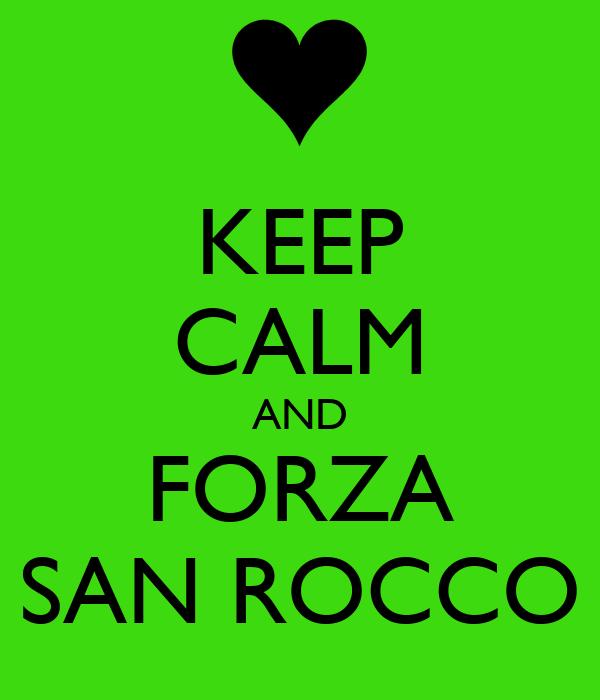 KEEP CALM AND FORZA SAN ROCCO