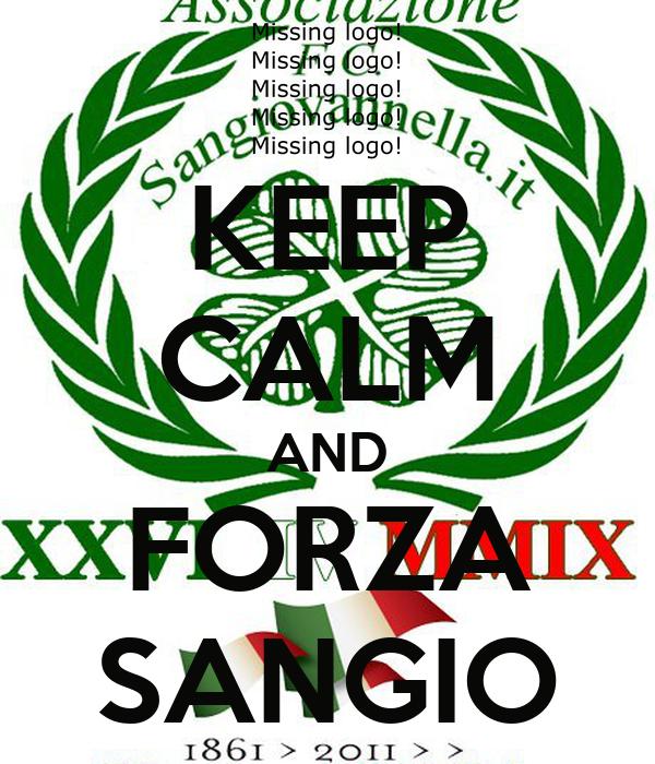 KEEP CALM AND FORZA SANGIO