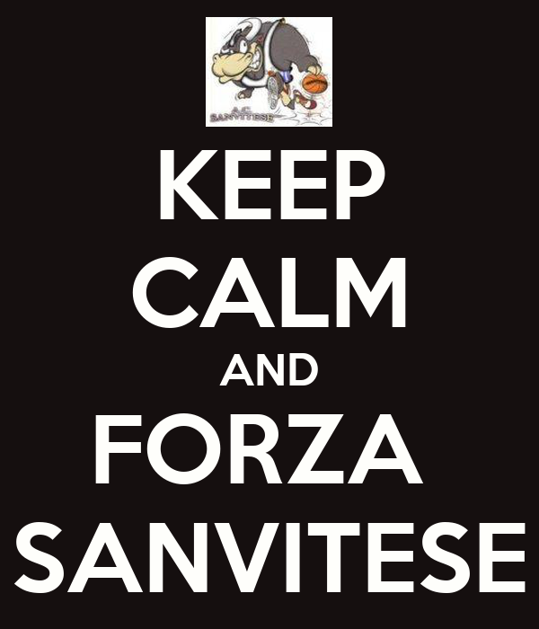 KEEP CALM AND FORZA  SANVITESE