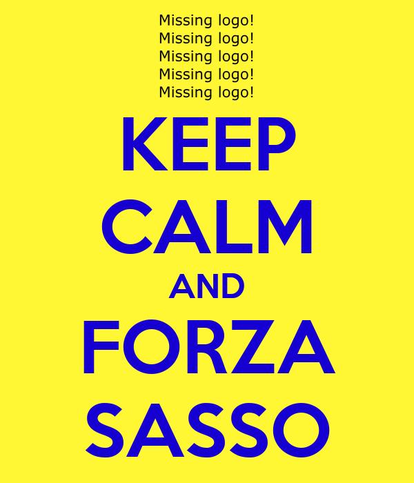 KEEP CALM AND FORZA SASSO