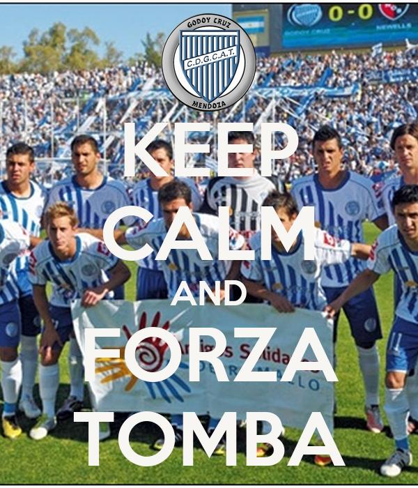 KEEP CALM AND FORZA TOMBA