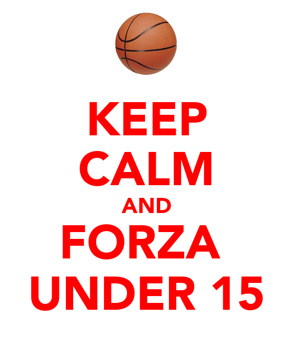 KEEP CALM AND FORZA  UNDER 15