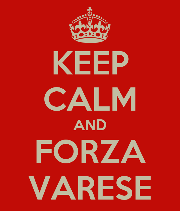 KEEP CALM AND FORZA VARESE