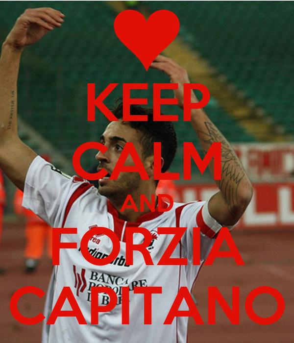 KEEP CALM AND FORZIA CAPITANO