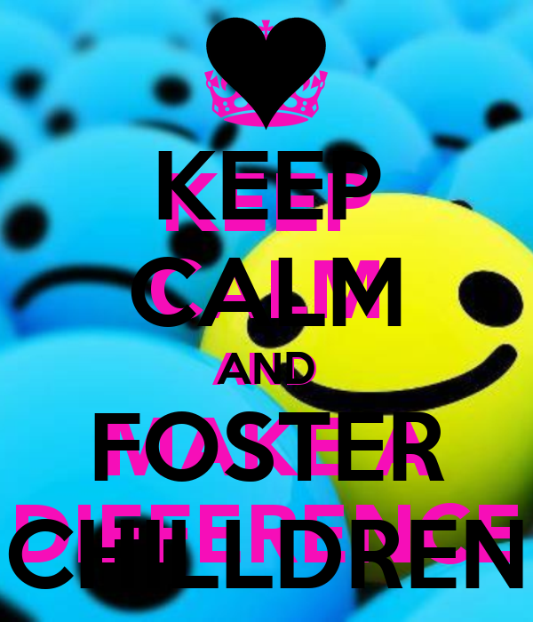 KEEP CALM AND FOSTER CHILLDREN