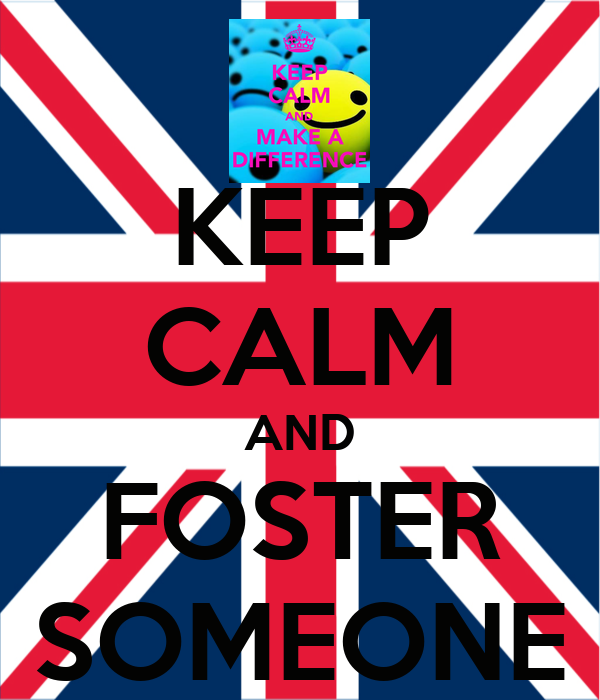 KEEP CALM AND FOSTER SOMEONE