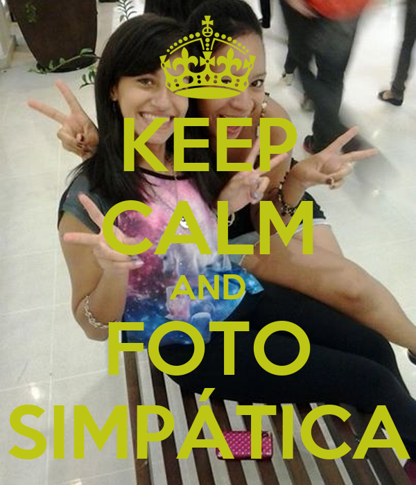 Keep calm and foto simp tica poster tamires keep calm for Immagini keep calm
