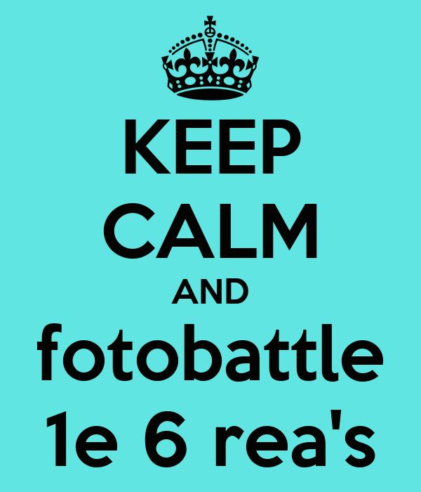 KEEP CALM AND fotobattle 1e 6 rea's