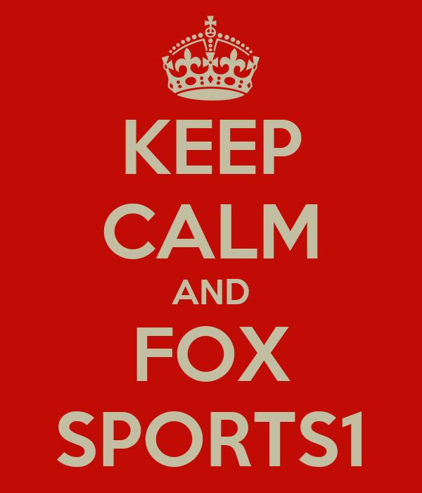 KEEP CALM AND FOX SPORTS1