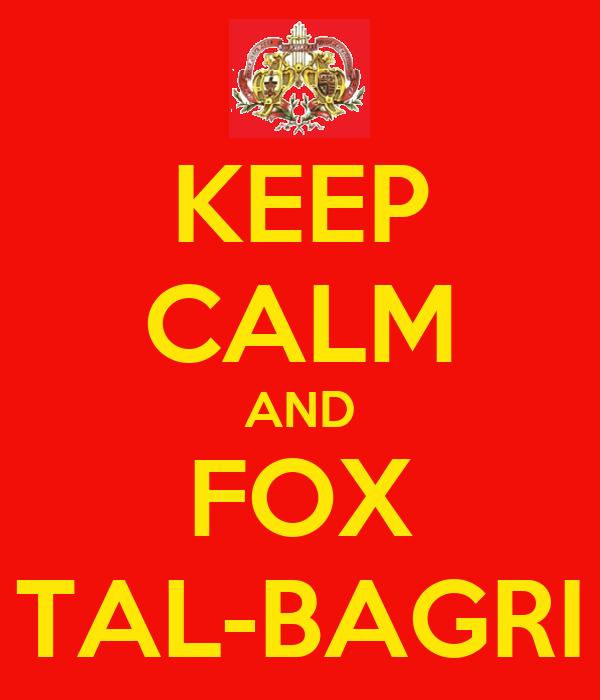 KEEP CALM AND FOX TAL-BAGRI