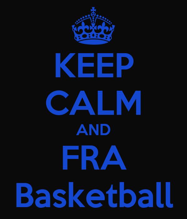 KEEP CALM AND FRA Basketball