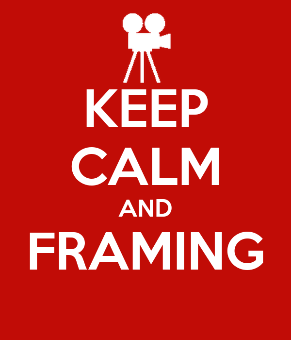 KEEP CALM AND FRAMING