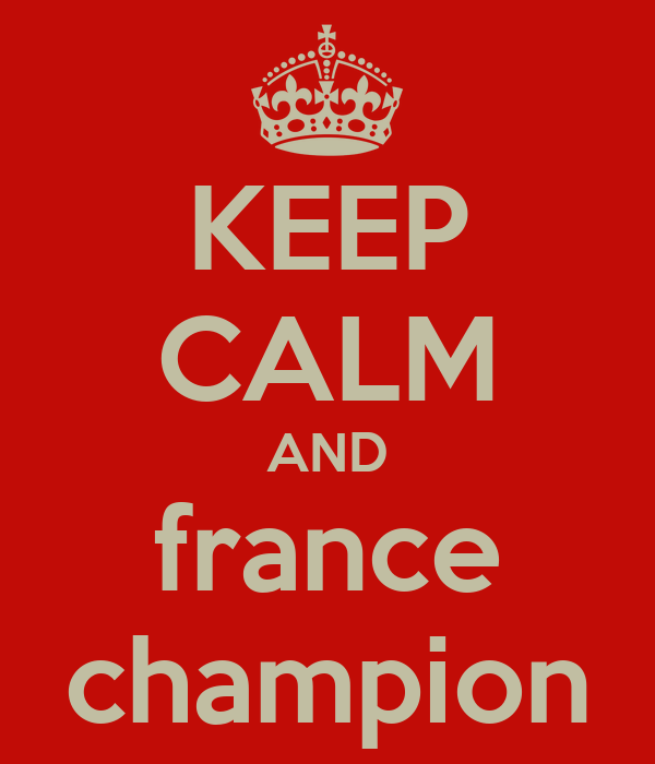 KEEP CALM AND france champion