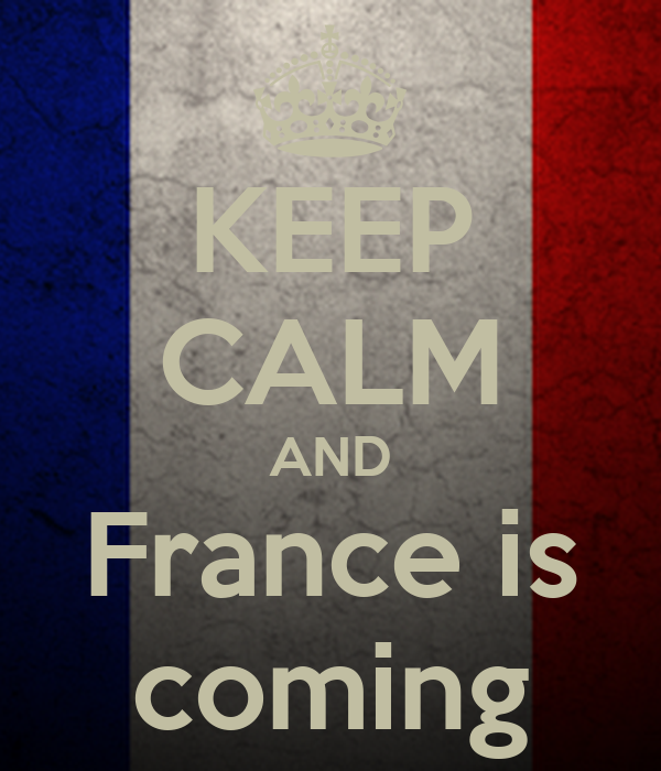 KEEP CALM AND France is coming