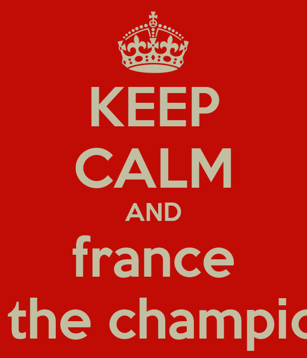 KEEP CALM AND france is the champion