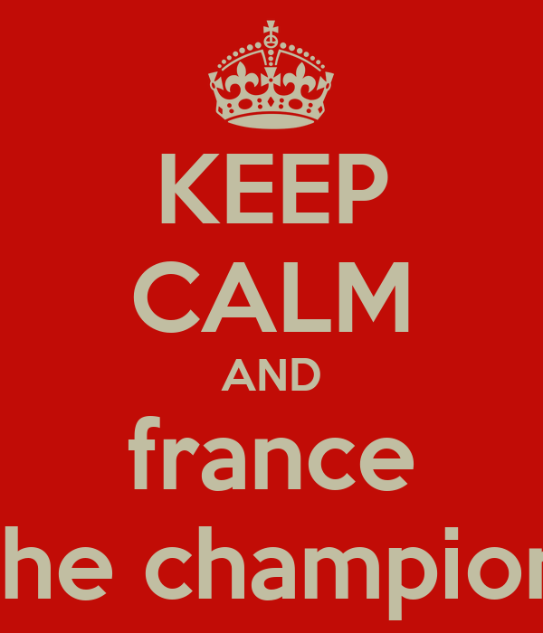 KEEP CALM AND france the champion