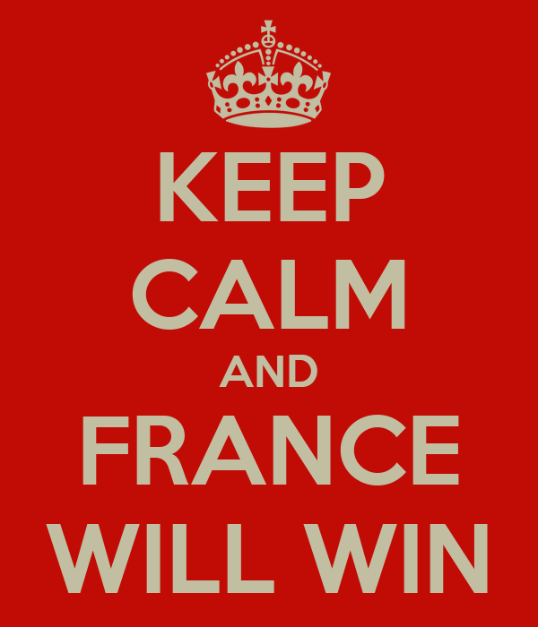 KEEP CALM AND FRANCE WILL WIN