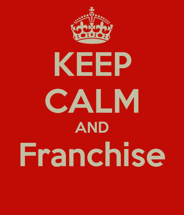 KEEP CALM AND Franchise