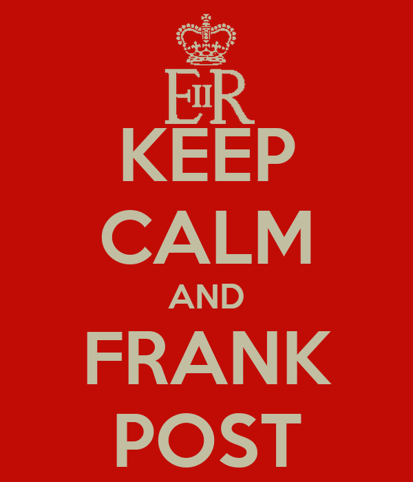 KEEP CALM AND FRANK POST