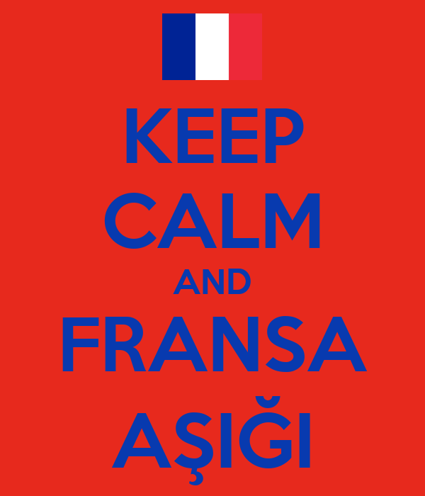 KEEP CALM AND FRANSA AŞIĞI