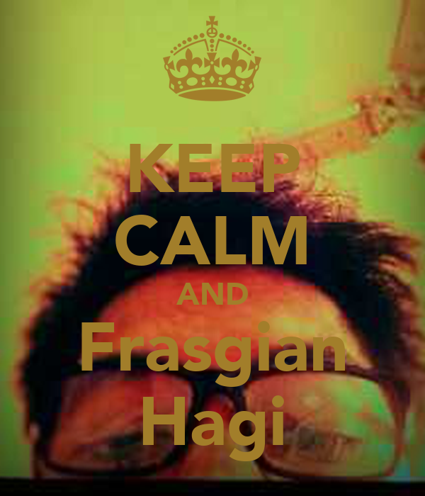 KEEP CALM AND Frasgian Hagi
