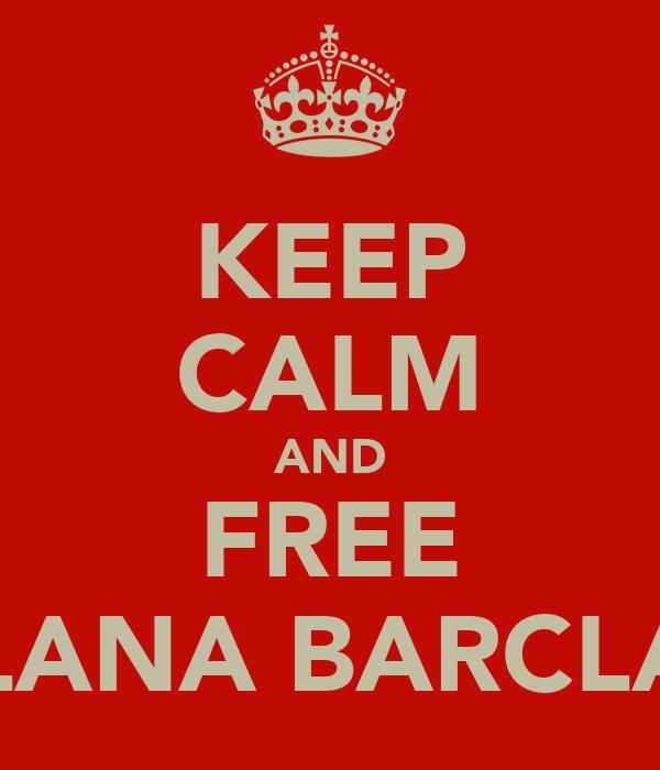 KEEP CALM AND FREE ALANA BARCLAY