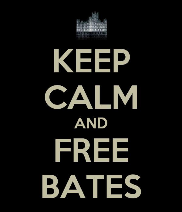 KEEP CALM AND FREE BATES