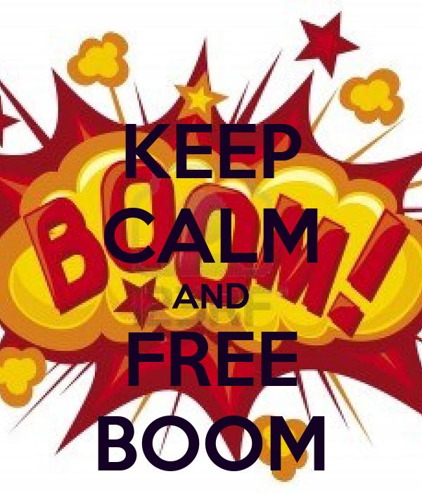 KEEP CALM AND FREE BOOM