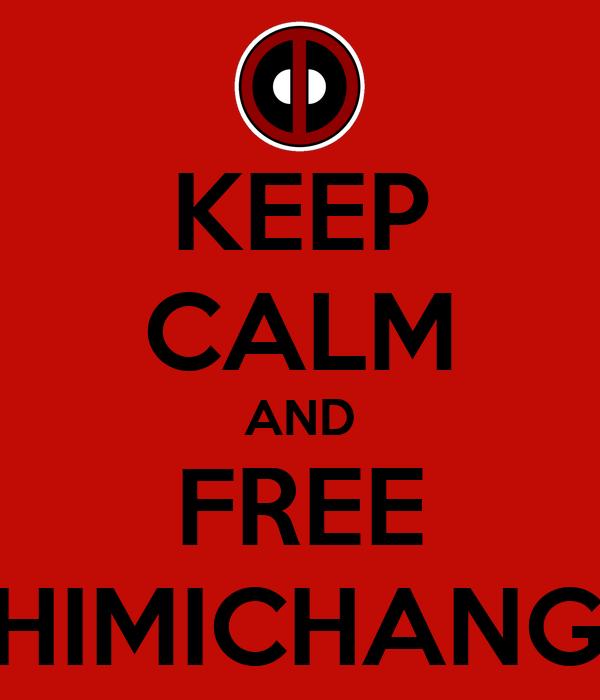 KEEP CALM AND FREE CHIMICHANGA