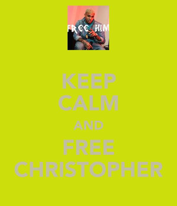 KEEP CALM AND FREE CHRISTOPHER